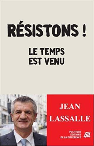 Page de couverture - Résistons ! le temps est venu - Jean Lassalle