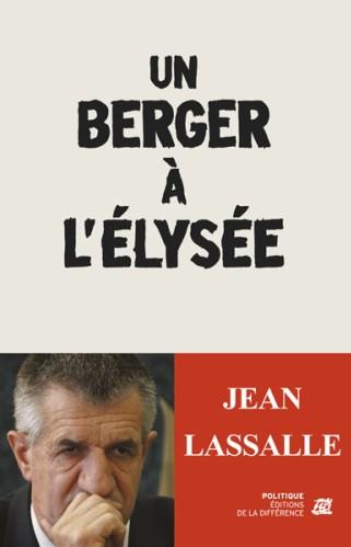 Page de couverture un berger à l'Elysée - Jean Lassalle