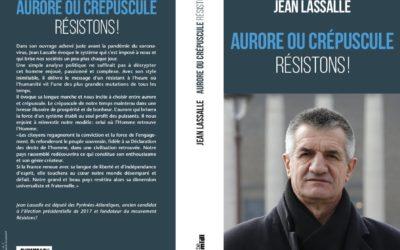 4 JUIN : Sortie du livre de Jean Lassalle, Aurore ou crépuscule Résistons!